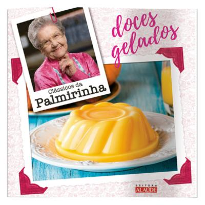 Imagem 1 do produto Livro Clássicos Palmirinha - Doces Gelados